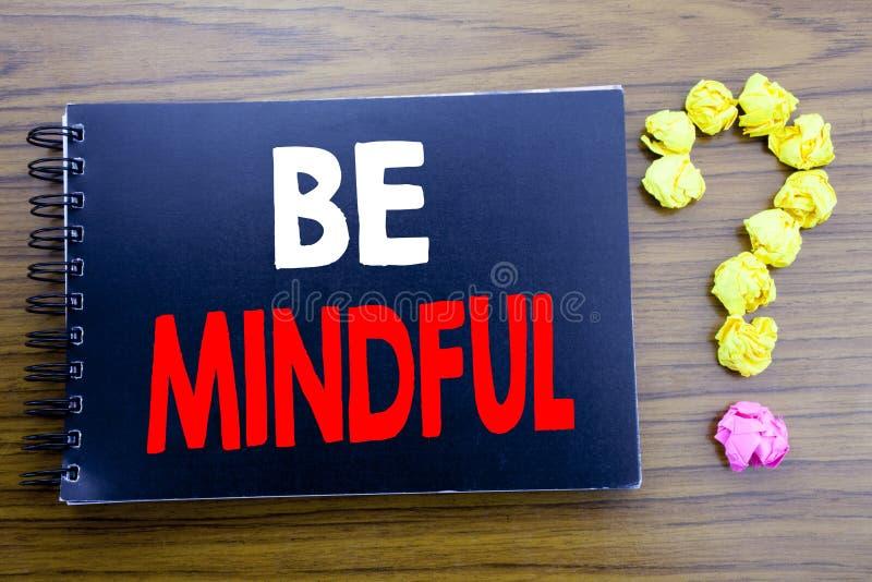 Het met de hand geschreven tekst tonen Bedachtzaam is Bedrijfsconcept die voor de Gezonde Geest van Mindfulness schrijven die op  royalty-vrije stock fotografie