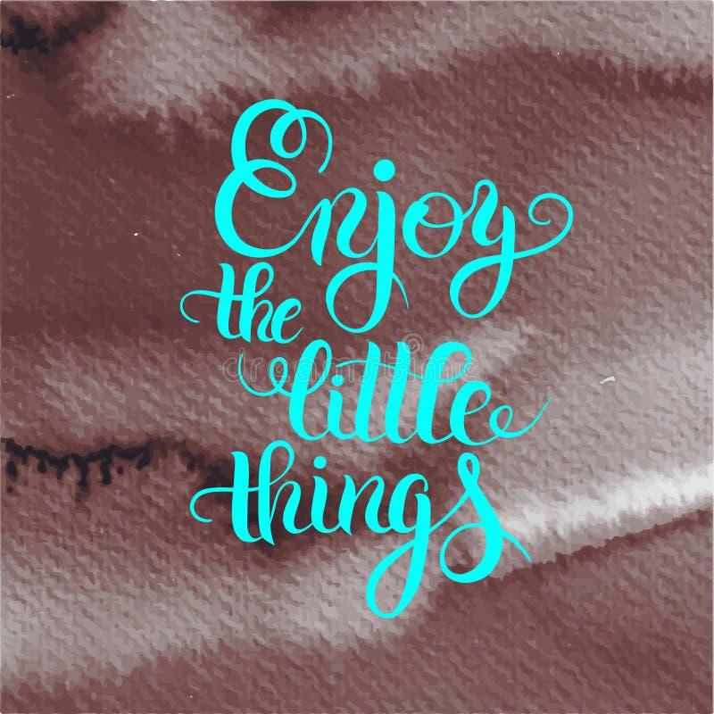 Het moderne kalligrafie positieve citaat geniet van kleine dingeninscri vector illustratie
