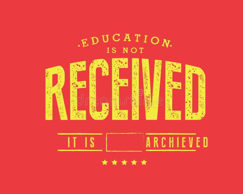 Het onderwijs wordt niet ontvangen Het wordt bereikt stock illustratie