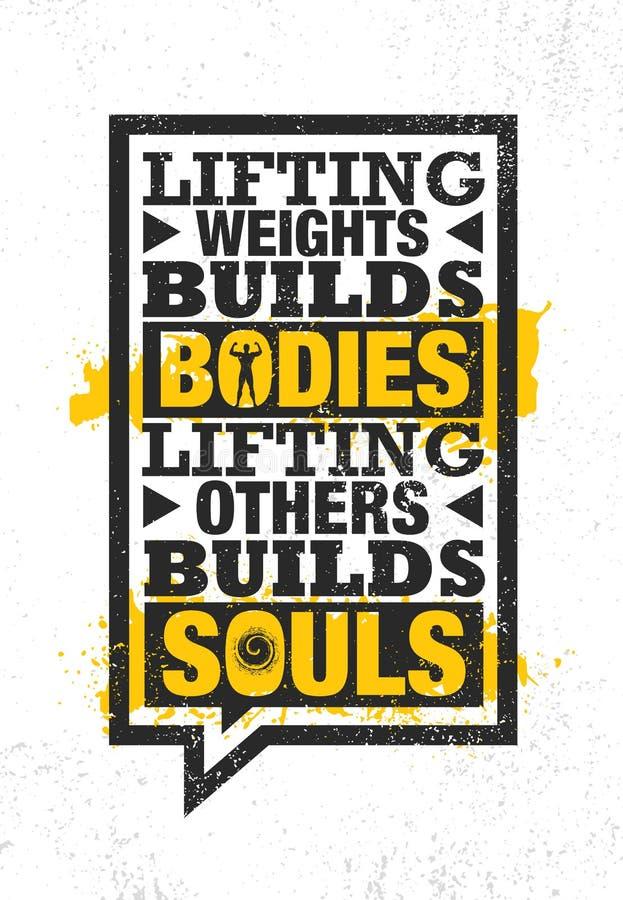 Het opheffen van Gewichten bouwt Organismen Het opheffen van anderen bouwt Zielen Het inspireren Creatief de Affichemalplaatje va stock illustratie