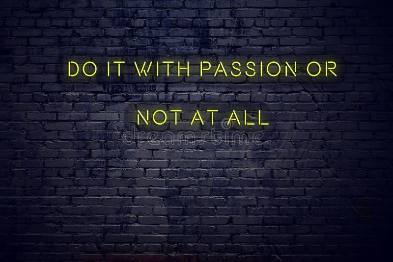 Het positieve inspirerende citaat op neonteken tegen bakstenen muur doet het met hartstocht of helemaal niet vector illustratie