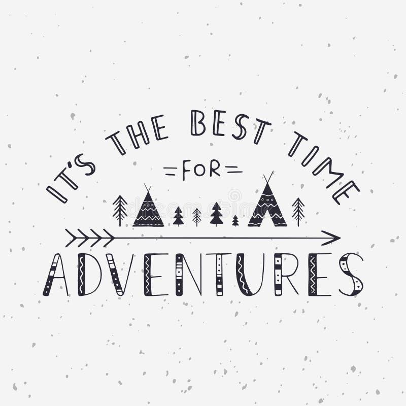 Het ` s de beste tijd voor avonturen Het met de hand geschreven van letters voorzien voor kaarten, affiches en t-shirts vector illustratie