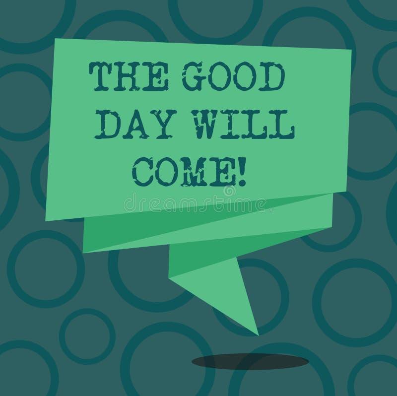 Het schrijven de nota die de Goede Dag tonen zal komen De bedrijfsfoto die spoedig u succesverblijf motiveerde geïnspireerd Gevou royalty-vrije illustratie