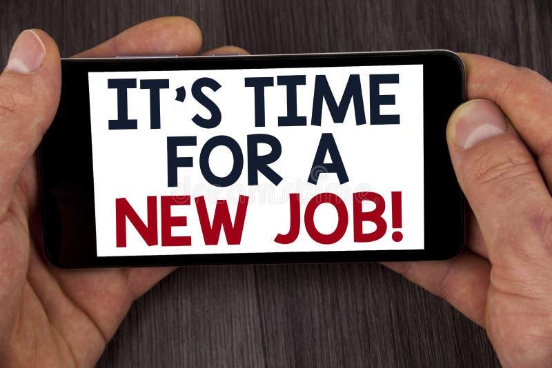 Het schrijven de nota die het is Tijd voor Nieuw Job Motivational Call tonen Zaken foto de demonstratie geplakt niet in oude het  royalty-vrije stock afbeeldingen