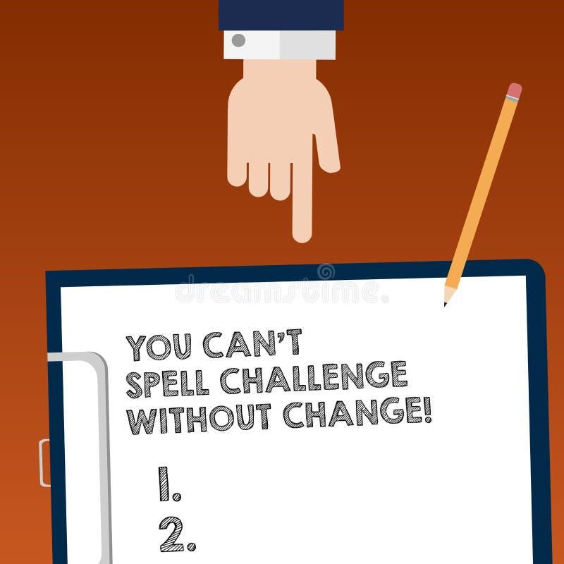 Het schrijven de nota die u kan T Uitdaging zonder Verandering spellen tonen De bedrijfsfoto demonstratie brengt veranderingen aa vector illustratie