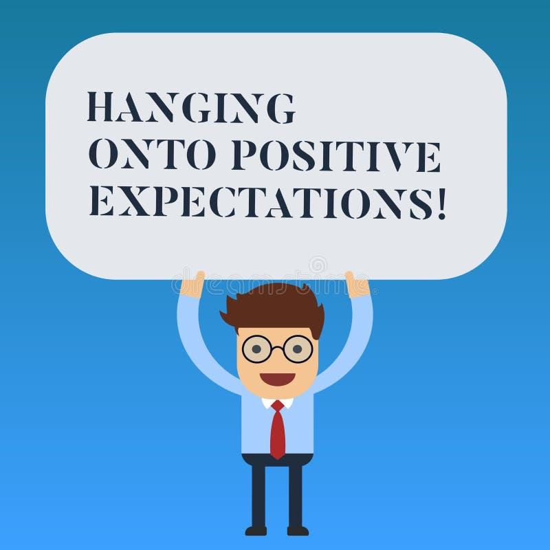 Het schrijven nota die het Hangen op Positieve Verwachtingen tonen Het optimisme van de bedrijfsfoto demonstratiemotivatie denken vector illustratie