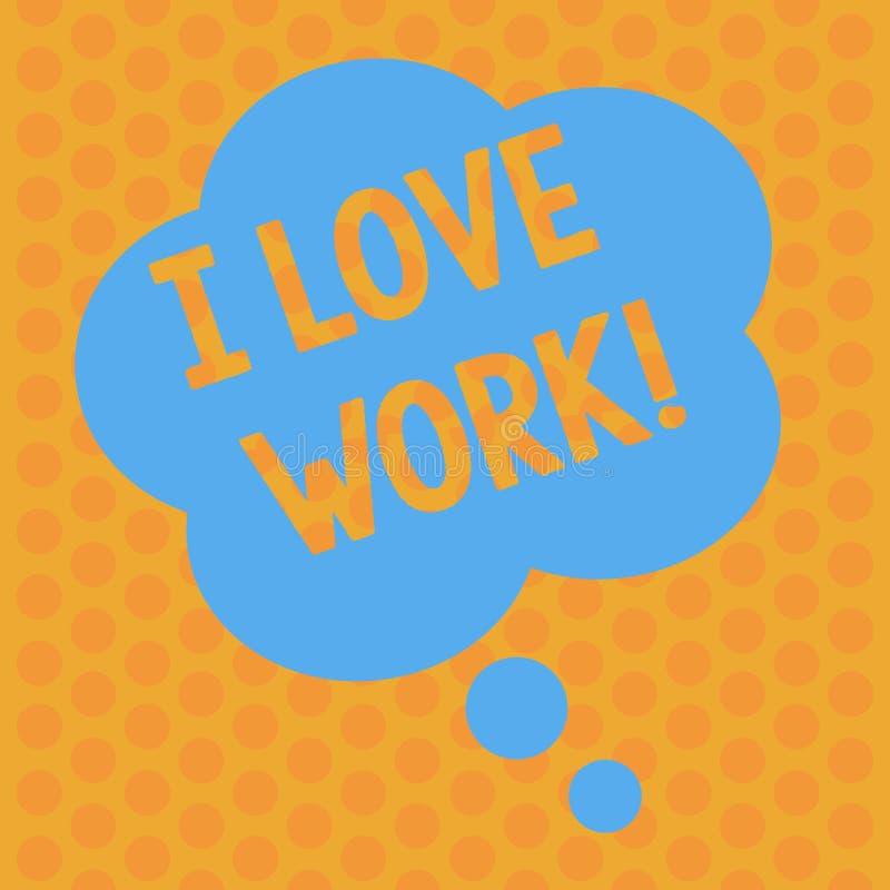 Het schrijven nota die I-het Liefdewerk tonen Bedrijfsfoto demonstratie gelukkig om te zijn tevreden met baan doet van welk u de  vector illustratie