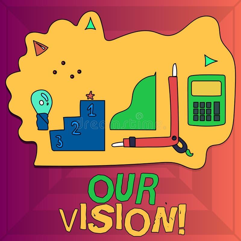 Het schrijven nota die Onze Visie tonen De bedrijfsfoto demonstratie dient als duidelijke gids voor het kiezen van huidige en toe vector illustratie