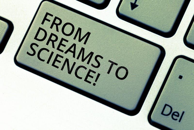 Het schrijven nota die van Dromen aan Wetenschap tonen Bedrijfsfoto demonstratieverbeelding omgezet in werkelijkheidstechnologie stock fotografie