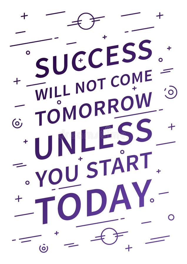 Het succes zal niet morgen komen tenzij u vandaag begint vector illustratie