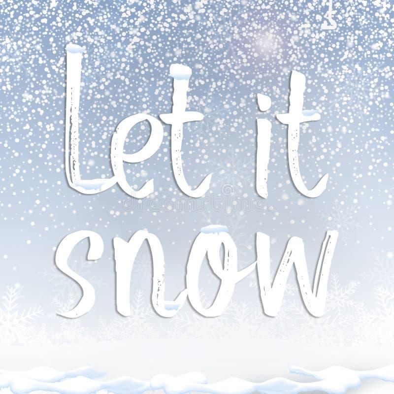 Het tekstcitaat liet het onder sneeuw tegen blauwe hemelachtergrond sneeuwen stock fotografie