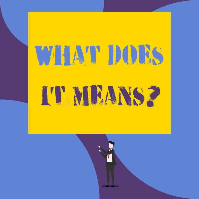 Het tekstteken die wat tonen het doet betekent Vraag De conceptuele foto die betekenend iets zei en begrijpt niet vragen stock illustratie