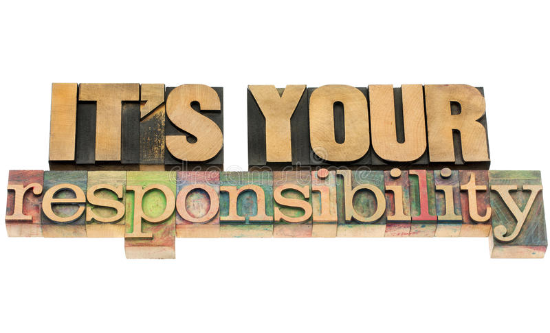 Het is uw verantwoordelijkheid royalty-vrije stock fotografie