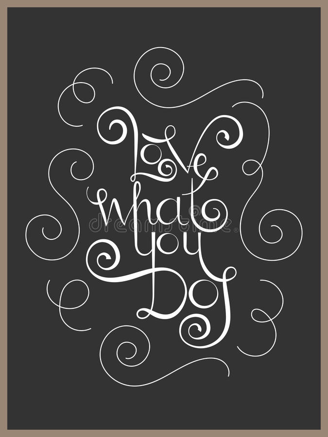 Het van letters voorzien de liefde van het inspiratiecitaat wat u doet vector illustratie