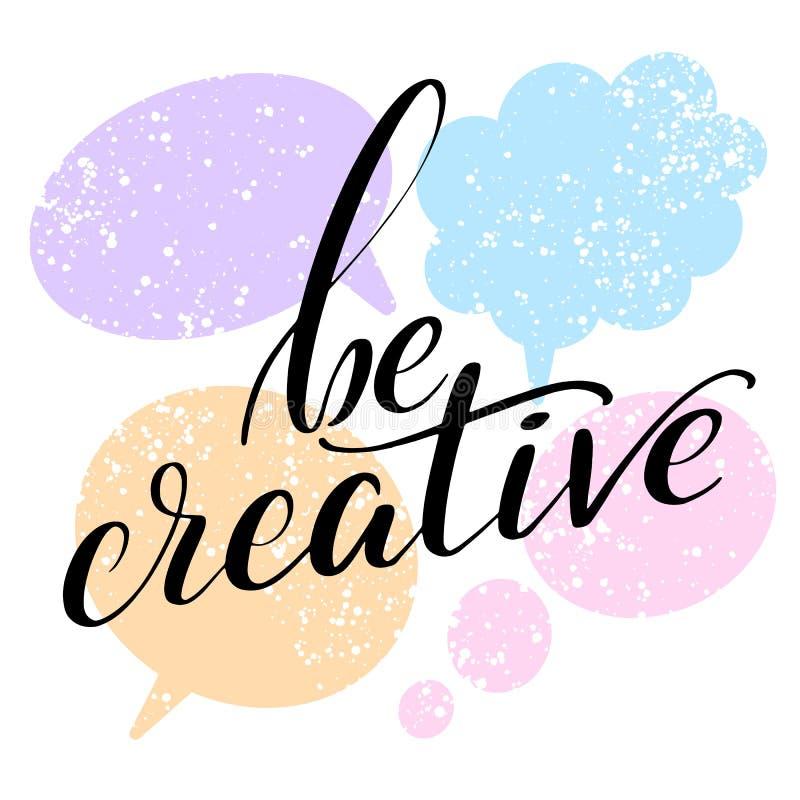 Het van letters voorzien de uitdrukking creatief is voor druk, kaart, affiche Moderne Kalligrafieslogan Hand geschreven woorden royalty-vrije illustratie