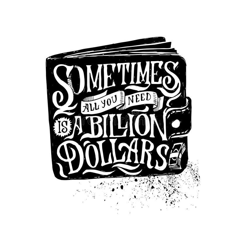 Het van letters voorzien samenstelling met beurs en Engels gezegde Soms is allen u wenst miljard dollars stock illustratie
