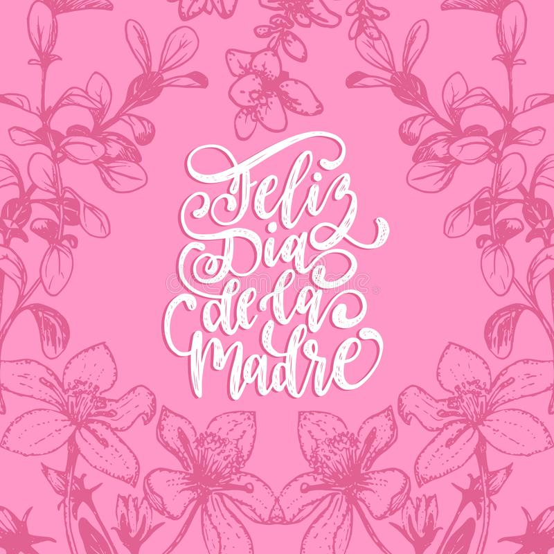 Het vector de hand van Feliz Dia De La Madre van letters voorzien op decoratieve bladerenachtergrond Vertaling van Spaanse Gelukk vector illustratie