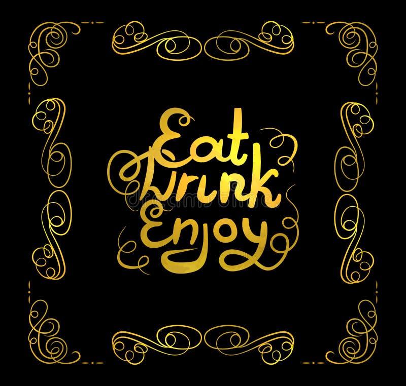 Het vector Gouden Filigraankader en eet, drinkt, geniet van van letters voorziend, Kalligrafisch Ontwerpelement vector illustratie