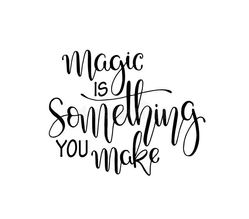 Het vector van letters voorzien voor affiche Typografisch ontwerp met creatieve slogan Inktillustratie Magisch is iets u maakt stock illustratie