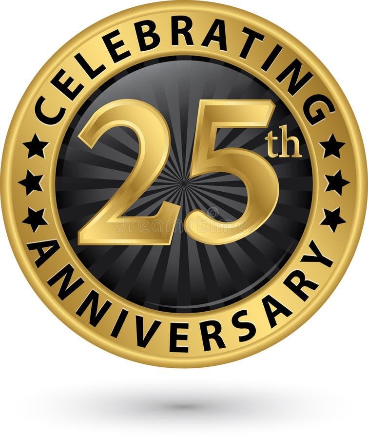 Het vieren 25ste verjaardags gouden etiket, vector vector illustratie