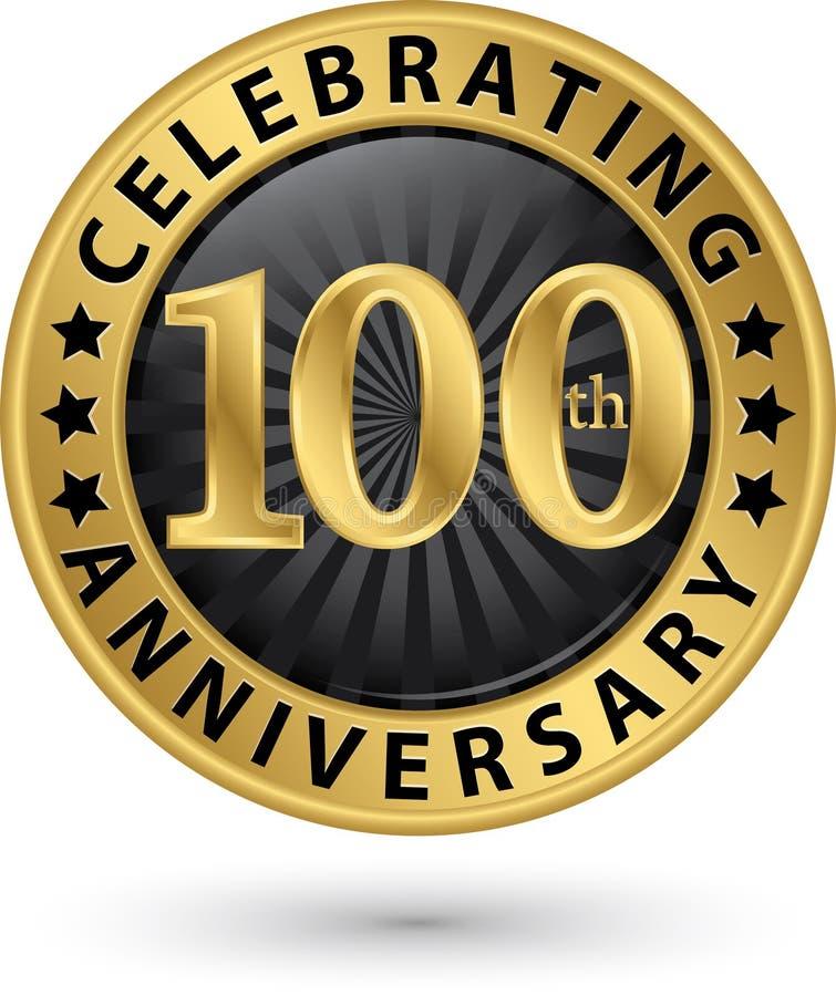Het vieren 100ste verjaardags gouden etiket, vector royalty-vrije illustratie