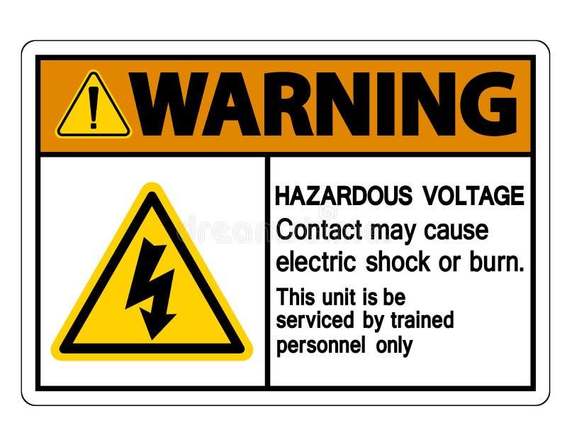 Het waarschuwende Gevaarlijke Voltagecontact mag Elektrische schok veroorzaken of het Brandwondteken isoleert op Witte Achtergron stock illustratie