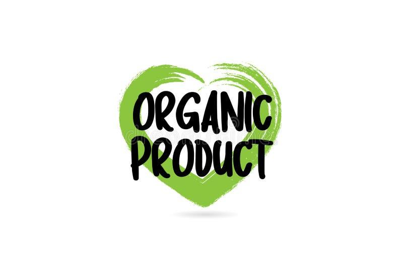 het woord van de biologisch producttekst met groen de vormpictogram van het liefdehart vector illustratie