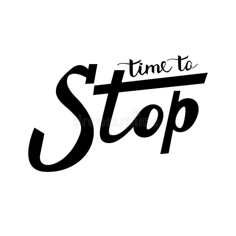 Heure d'arrêter la citation Lettrage de main d'encre illustration stock