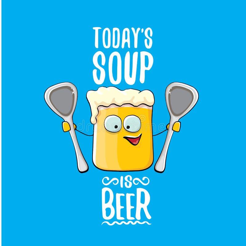 Heute ist Suppe Bier Vektor Bar Menükonzept Illustration oder Sommerposter Vektor funky Biercharakter mit lustigen stock abbildung