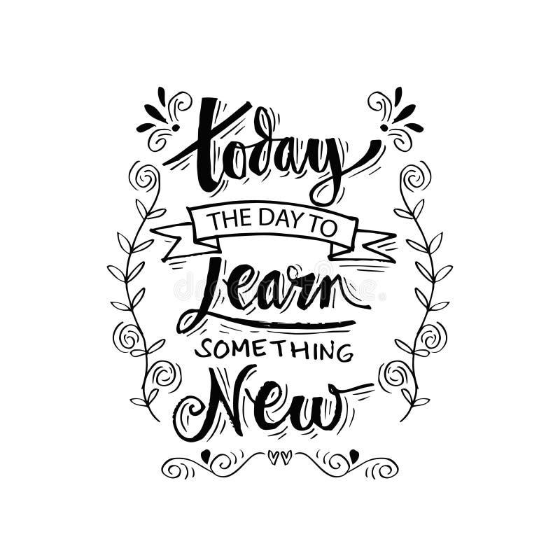 Heute lernen der Tag neues etwas stock abbildung