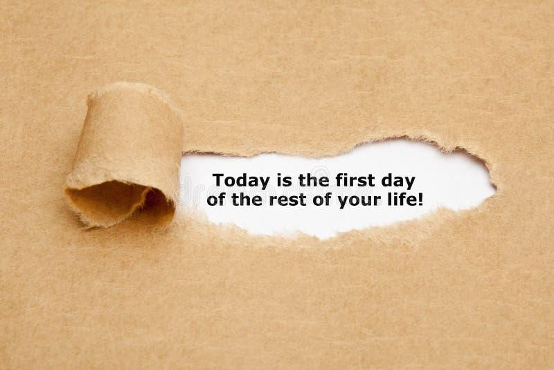 Heutiger Tag ist der erste Tag des Restes Ihres Lebens stockfotografie