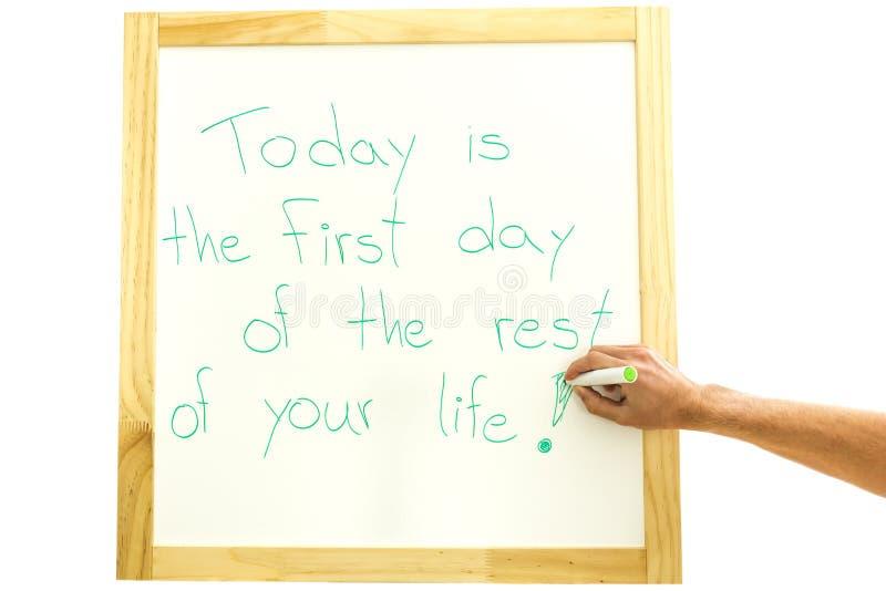 Heutiger Tag ist der erste Tag des Restes Ihres Lebens lizenzfreies stockfoto