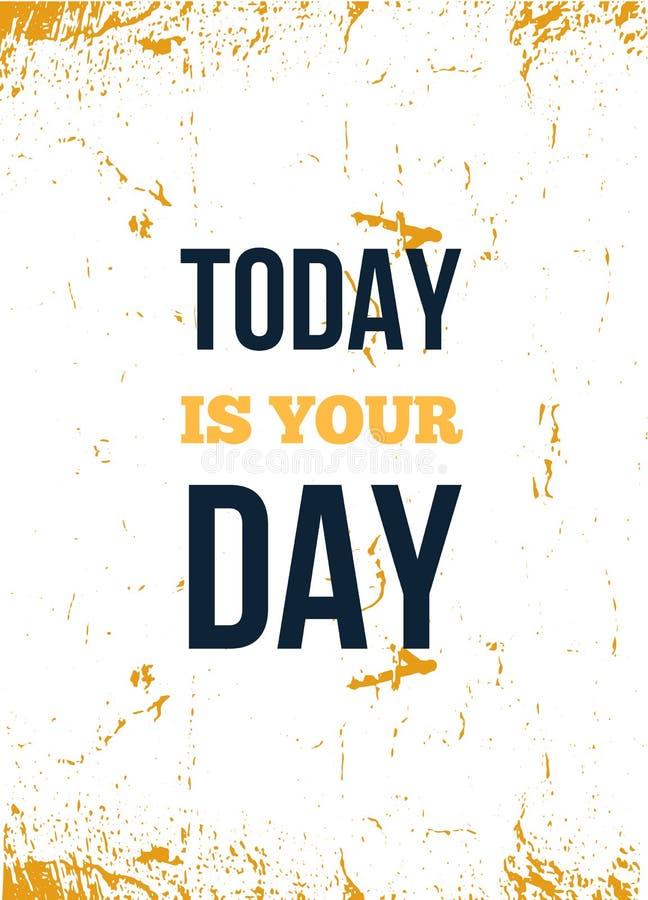 Heutiger Tag ist Ihr Tag Motivwandkunst auf wei?em Hintergrund Inspirierend Plakat, Erfolgskonzept Lebensstilrat stock abbildung