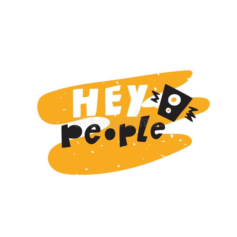 Hey люди Литерность руки и иллюстрация прибора диктора музыки, сделанные в векторе бесплатная иллюстрация