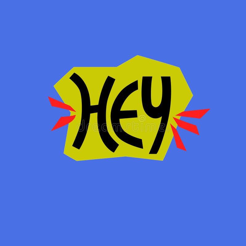 Hey frase Mão-indicada por letras no fundo amarelo e azul para a etiqueta, cartão, t-shirt, bandeira, meio social ilustração do vetor
