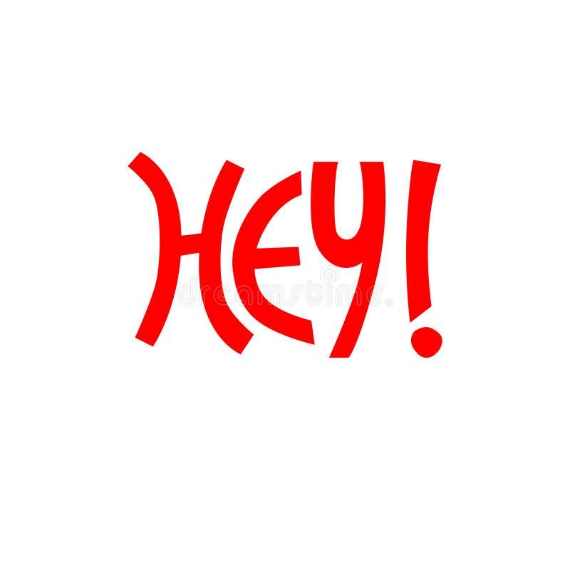 Hey frase reconfortante Mão-indicada por letras na cor vermelha para a etiqueta, cartão, t-shirt, bandeira, meio social ilustração stock