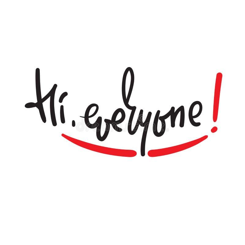 Hi alla - enkelt inspirera och det motivational citationstecknet Handskrivet välkommet uttryck royaltyfri illustrationer