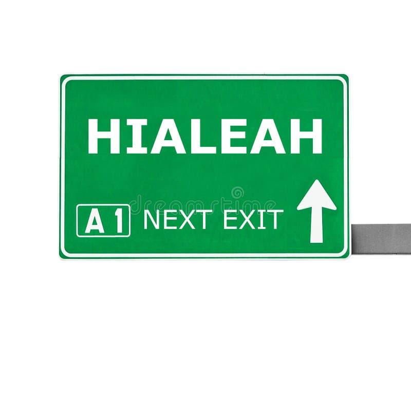 HIALEAH-Verkehrsschild lokalisiert auf Weiß lizenzfreie stockbilder