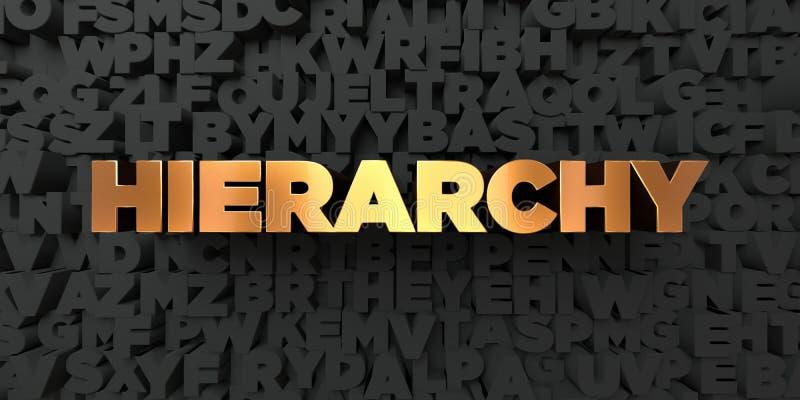 Hierarchie - Goldtext auf schwarzem Hintergrund - 3D übertrug freies Bild der Abgabe auf Lager vektor abbildung