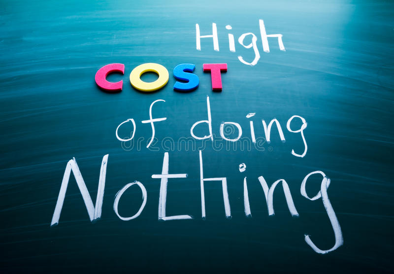 High cost of doing nothing royalty free stock images