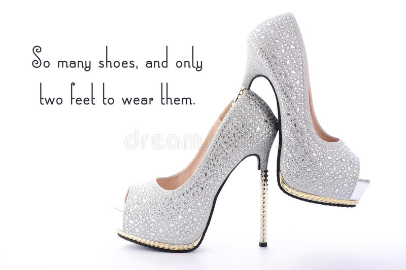 High Heel Rhinestone Shoes with Funny Saying Text. High Heel Rhinestone Shoes with Funny Saying Text, So many shoes and only two feet to wear them, on white stock photos