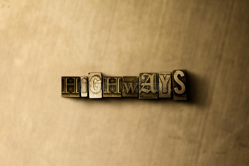 HIGHWAYS - close-up of grungy vintage typeset word on metal backdrop. Royalty free stock - 3D rendered stock image. Can be used for online banner ads and royalty free illustration