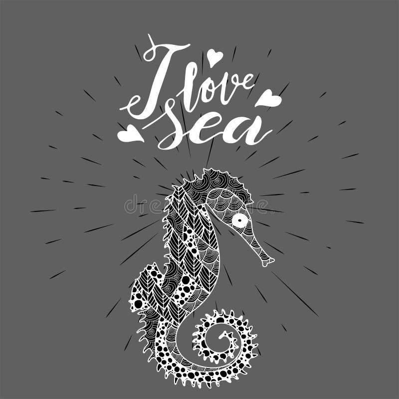 Hippocampe de style d'art de zen avec le lettrage manuscrit j'aime la mer illustration de vecteur