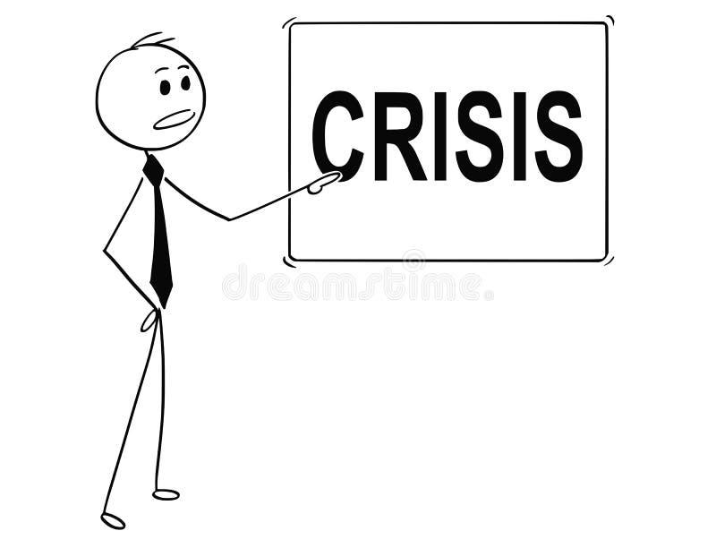 Historieta del hombre o del hombre de negocios Pointing en la muestra con el texto de la crisis libre illustration