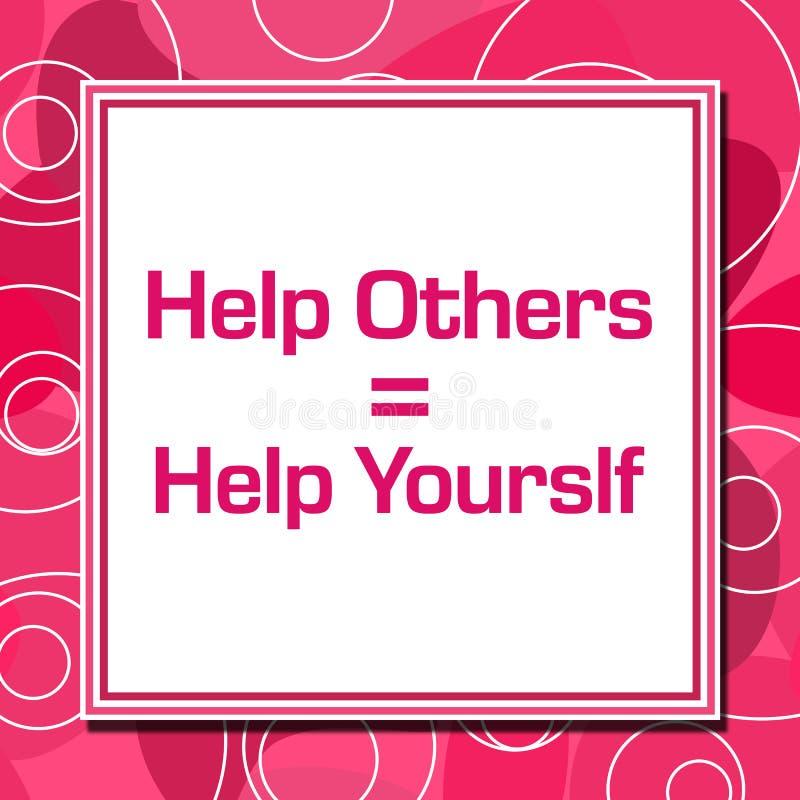 Hjälp andra är den rosa cirkelfyrkanten för hjälp själv stock illustrationer