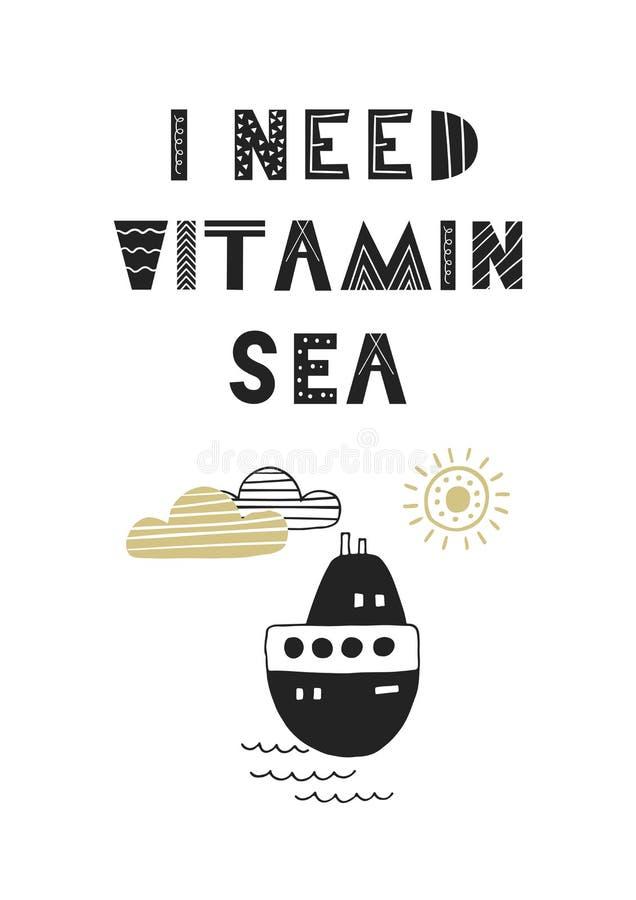 Ho bisogno del manifesto disegnato a mano della scuola materna di divertimento sveglio marino della vitamina con iscrizione nello illustrazione vettoriale