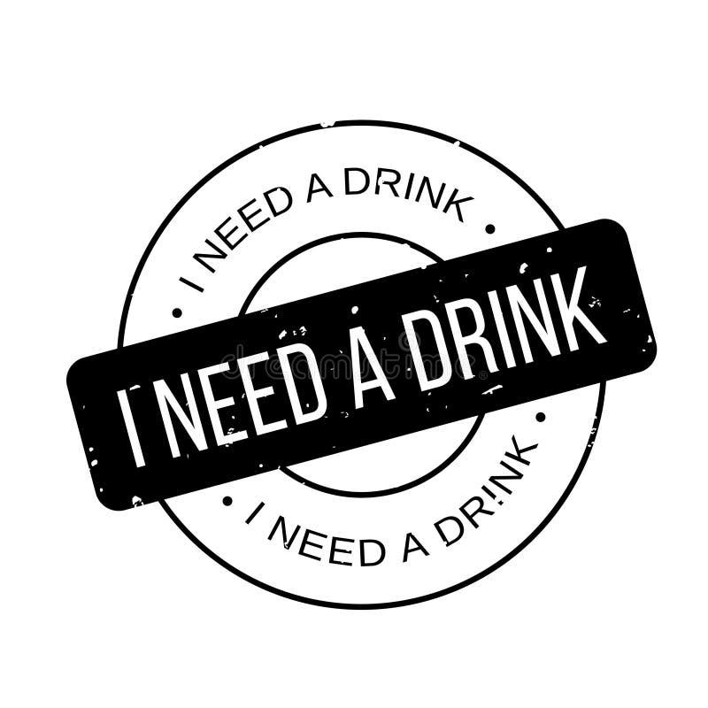Ho bisogno di un timbro di gomma della bevanda illustrazione vettoriale