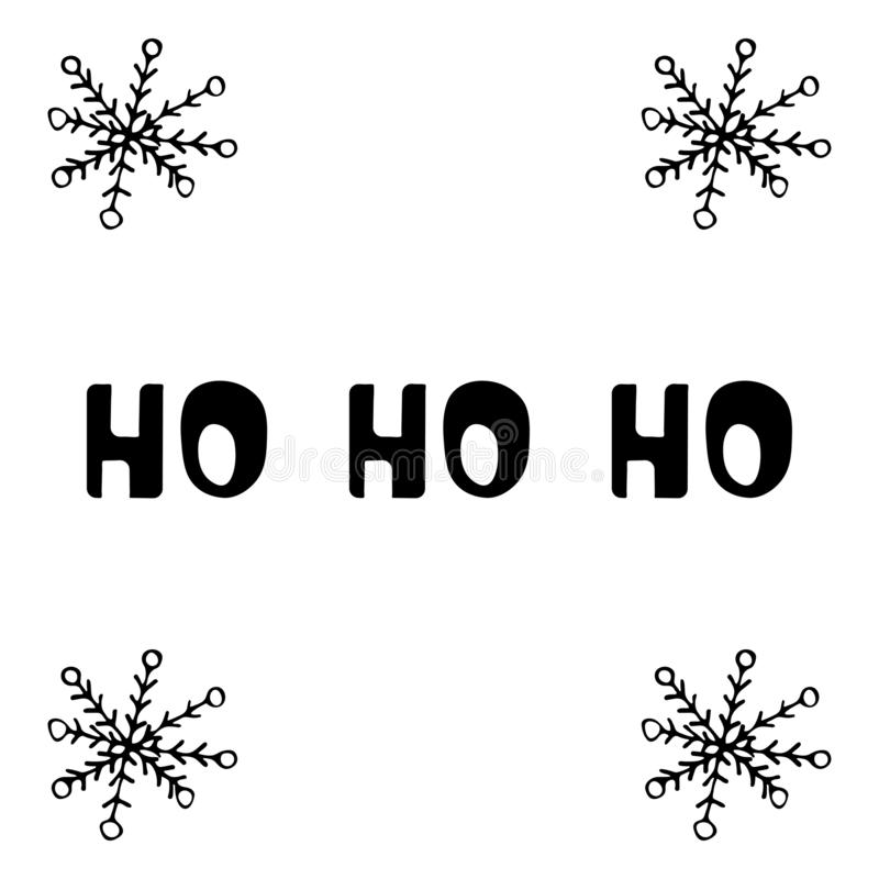 Ho ho ho with snowflakes black and white doodle style. Image caption Ho ho ho with snowflakes black and white doodle style. Hand drawn illustration royalty free illustration