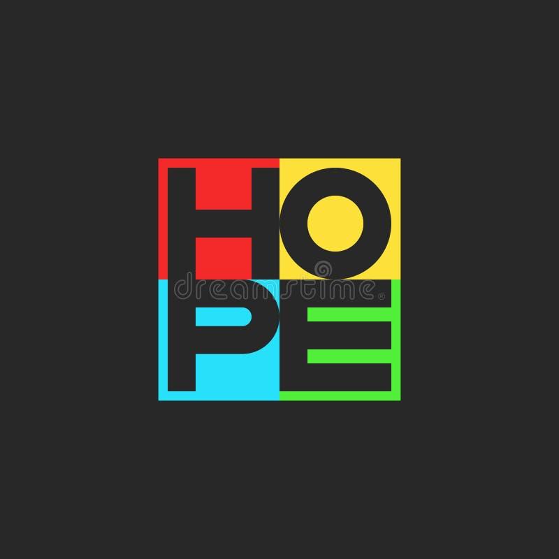 Hoffnungswort, das mehrfarbigen positiven freiwilligen Motivslogan für quadratische Form des T-Shirt Druck-Emblems beschriftet lizenzfreie abbildung