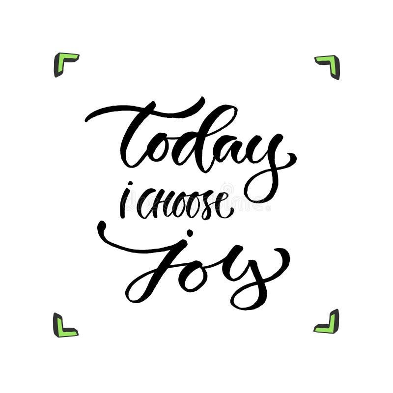 Hoje eu escolho a alegria Frase escrita à mão do vetor Cópia caligráfica moderna para cartões, cartaz ou t-shirt ilustração stock